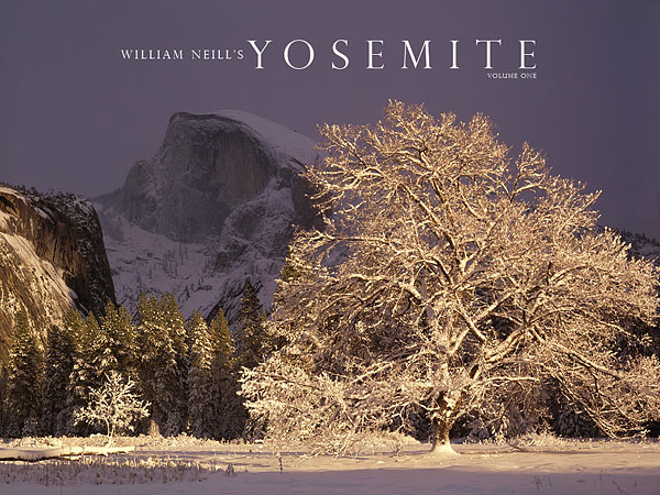 William Neill's YOSEMITE: VOLUME ONE